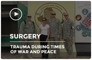 Surgery Grand Rounds: Trauma During Times of War and Peace