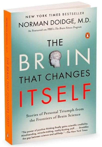 The Brain That Changes Itself by Norman Doidge, MD
